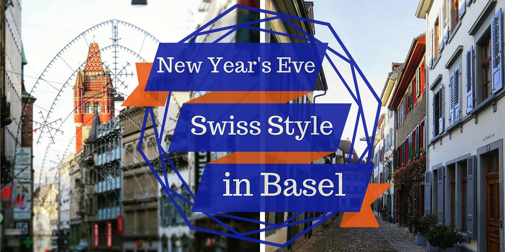 Dec 31 – Jan 01 : New Year Special : BASEL (Switzerland)
